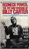 Redneck Power: The Wit And Wisdom Of Billy Carter