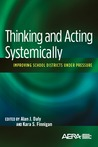 Thinking and Acting Systemically: Improving School Districts under Pressure