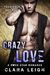 Crazy Love (Forbidden Bad Boys)