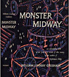 Monster Midway: An Uninhibited Look at the Glittering World of the Carny