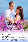 A Marriage by Accident: A Christian Romance