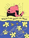 When I am Quiet on Maui: An Hawaiian Bedtime Story (Tiki Tales Book 1)