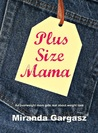 Plus Size Mama: An Overweight Mom Gets Real about Weight Loss