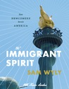 The Immigrant Spirit: How Newcomers Enrich America