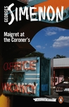 Maigret at the Coroner's: Inspector Maigret #32