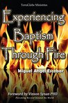 Experiencing Baptism Through Fire: Consumed by His Love and Passion