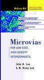 Microvias: For Low Cost, High Density Interconnects: For Low Cost, High Density Interconnects (Electronic Packaging and Interconnection)