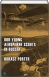 Our Young Aeroplane Scouts in Russia: Lost on the Frozen Steppes