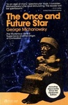 The Once and Future Star by George Michanowsky