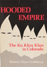 Hooded Empire: The Ku Klux Klan in Colorado
