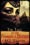 The Tale of the Pharaoh's Mistress