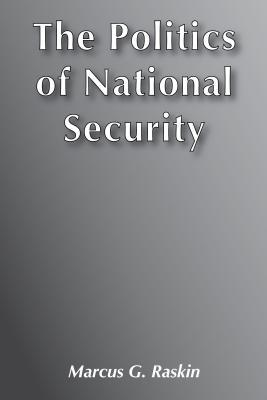 The Politics of National Security: Its Emergence as an Instrument of State Policy