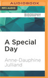 A Special Day: A Mother's Memoir of Love, Loss, and Acceptance After the Death of Her Daughter