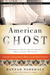 American Ghost: A Family's ...