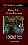 African Americans: A Condensed History of a Resilient People (History Brief Book 3)