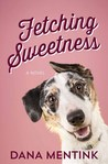 Fetching Sweetness (Love Unleashed, #2)