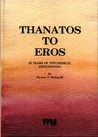Thanatos to Eros: Thirty-Five Years of Psychedelic Exploration: Ethnomedicine and the Study of Consciousness