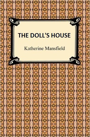 """an analysis of the dolls house by katrine mansfeild The doll's house by katherine mansfield 