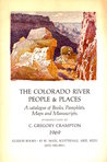 The Colorado River People & Places: A Catagogue of Books, Pamphlets, Maps and Manuscripts