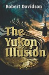 The Yukon Illusion