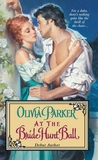 At the Bride Hunt Ball by Olivia Parker