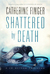 Shattered by Death (A Jo Ol...
