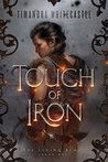 Touch of Iron (The Living Blade #1)
