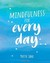 Mindfulness for every day by Yvette Jane