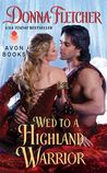Wed to a Highland Warrior (The Warrior King, #4)