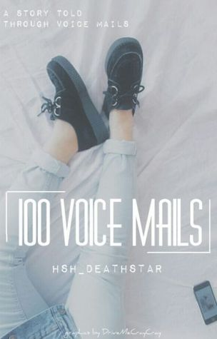 100 voicemails by Sarah — Reviews, Discussion, Bookclubs, Lists