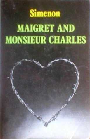Maigret and Monsieur Charles by Georges Simenon