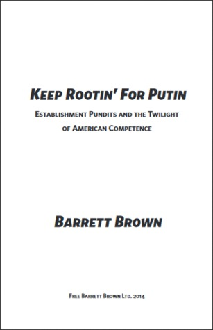Keep Rootin' For Putin: Establishment Pundits and the Twilight of American Competence