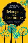 Belonging and Becoming: Creating a Thriving Family Culture by Mark Scandrette