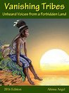 Vanishing Tribes: Unheard Voices from a Forbidden Land