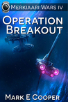 Operation Breakout (Merkiaari Wars, #4)