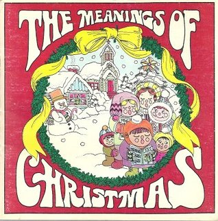The Meanings of Christmas