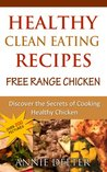 Healthy Clean Eating Recipes: Free Range Chicken