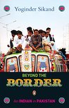 Beyond The Border: An Indian in Pakistan