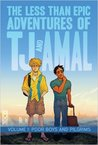 The Less Than Epic Adventures of TJ and Amal, Vol. 1 by E.K. Weaver