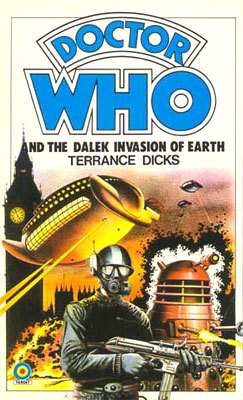 Doctor Who and the Dalek Invasion of Earth - Terrance Dicks
