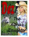 Dez - Diary of the Alpha's Daughter