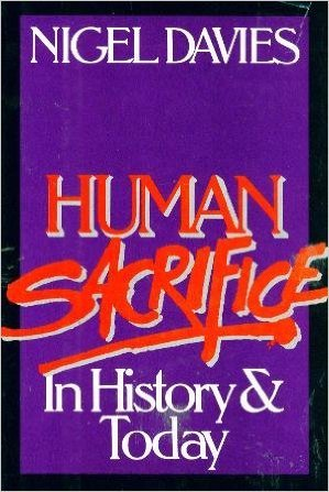 Human Sacrifice In History And Today