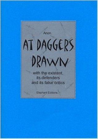 At Daggers Drawn, or With the Existent, its Defenders, and its False Critics