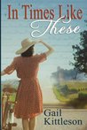 In Times Like These (The Cedar Valley Girls #1)