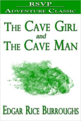 The Cave Girl/The Cave Man by Edgar Rice Burroughs