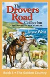The Golden Country (The Drovers Road Collection: Adventures in New Zealand Book 3)