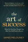 The Art of Success by James Melouney