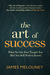 The Art of Success: What No...