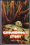 A Groundhog's Story