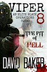 VIPER 8 -THE PIT OF HELL: An Elite 'Black Operations' Squad